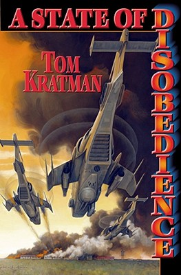 A State Of Disobedience By Kratman, Tom