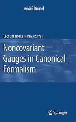 Noncovariant Gauges in Canonical Formalism By Burnel, Andre